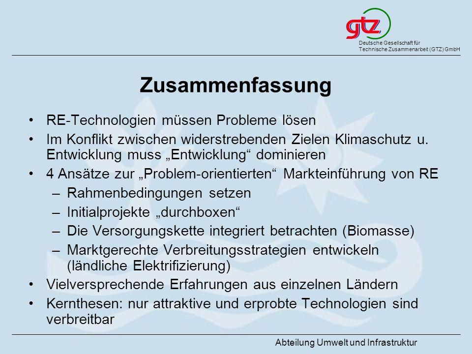 Deutsche Gesellschaft für Technische Zusammenarbeit (GTZ) GmbH Abteilung Umwelt und Infrastruktur Zusammenfassung RE-Technologien müssen Probleme löse