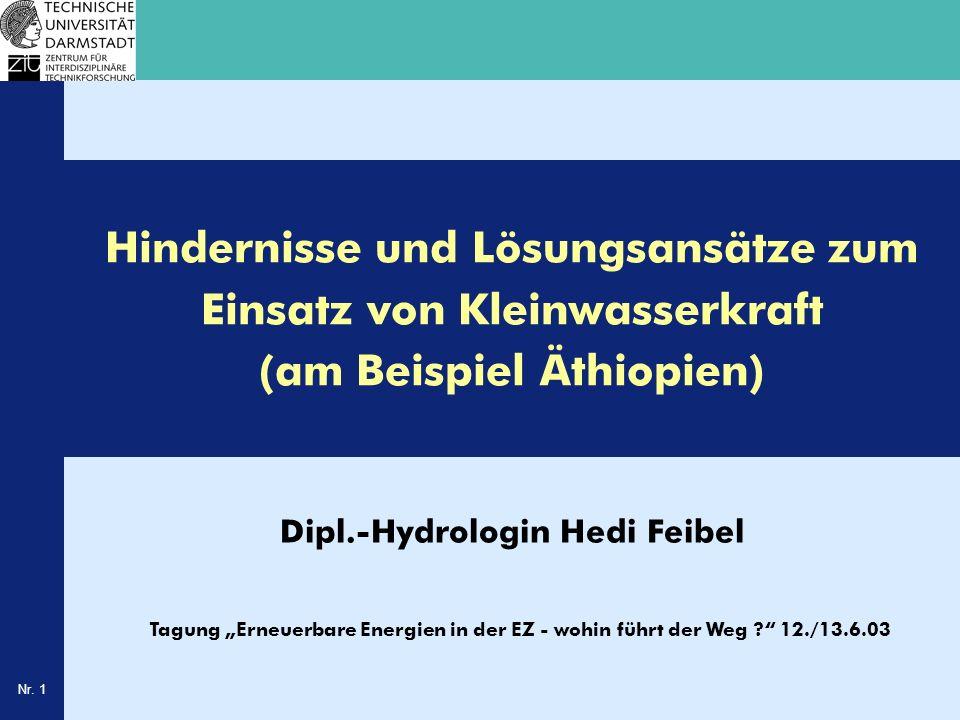 Nr. 1 Dipl.-Hydrologin Hedi Feibel Hindernisse und Lösungsansätze zum Einsatz von Kleinwasserkraft (am Beispiel Äthiopien) Tagung Erneuerbare Energien