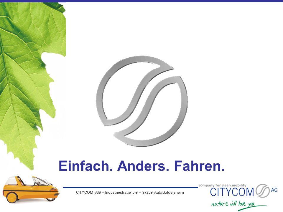 CITYCOM AG – Industriestraße 5-9 – 97239 Aub/Baldersheim Einfach. Anders. Fahren.