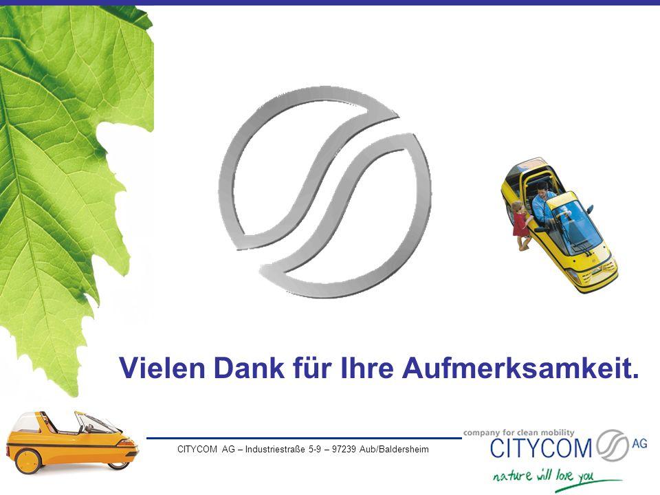 CITYCOM AG – Industriestraße 5-9 – 97239 Aub/Baldersheim Vielen Dank für Ihre Aufmerksamkeit.