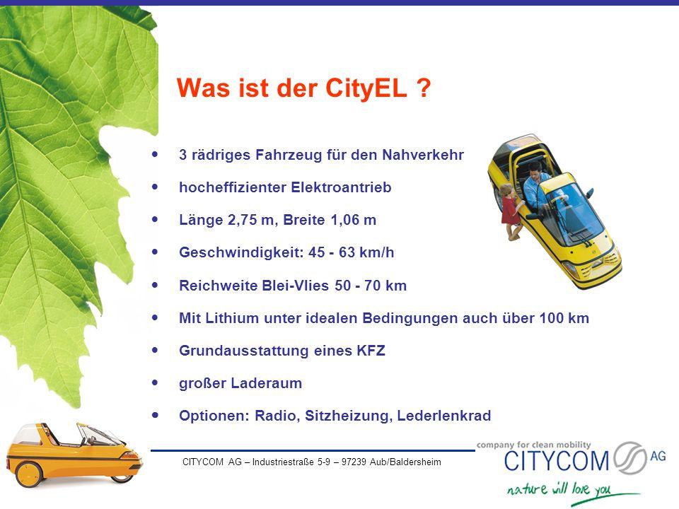 CITYCOM AG – Industriestraße 5-9 – 97239 Aub/Baldersheim Was ist der CityEL ? 3 rädriges Fahrzeug für den Nahverkehr hocheffizienter Elektroantrieb Lä