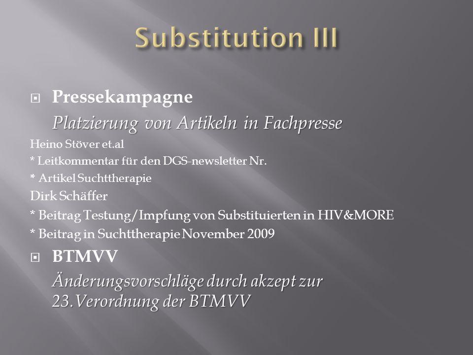 Pressekampagne Platzierung von Artikeln in Fachpresse Heino Stöver et.al * Leitkommentar für den DGS-newsletter Nr. * Artikel Suchttherapie Dirk Schäf