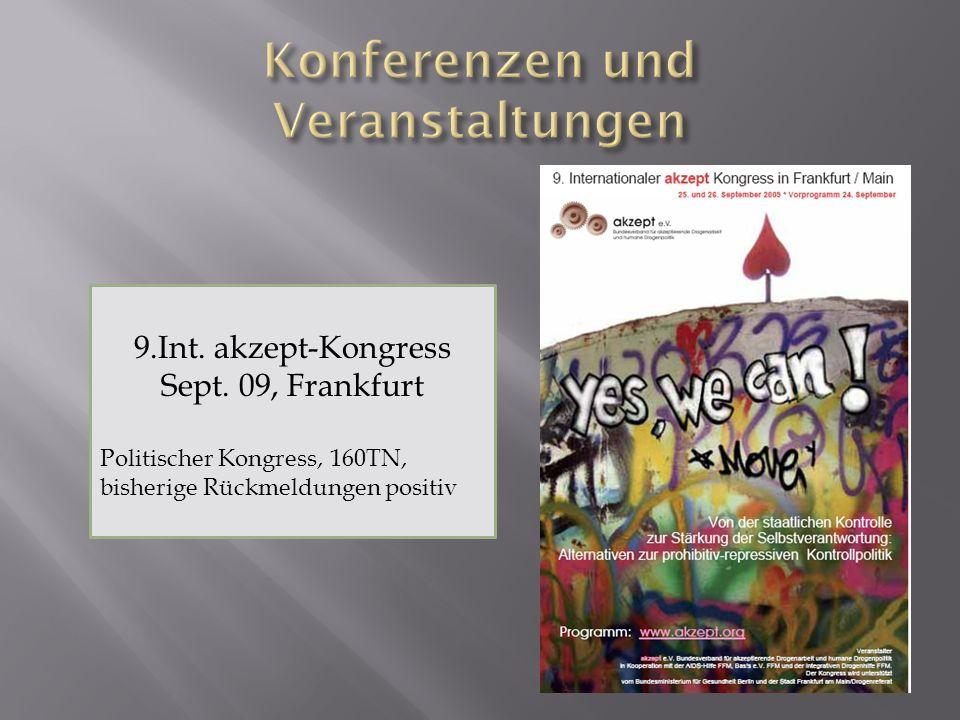 9.Int. akzept-Kongress Sept. 09, Frankfurt Politischer Kongress, 160TN, bisherige Rückmeldungen positiv