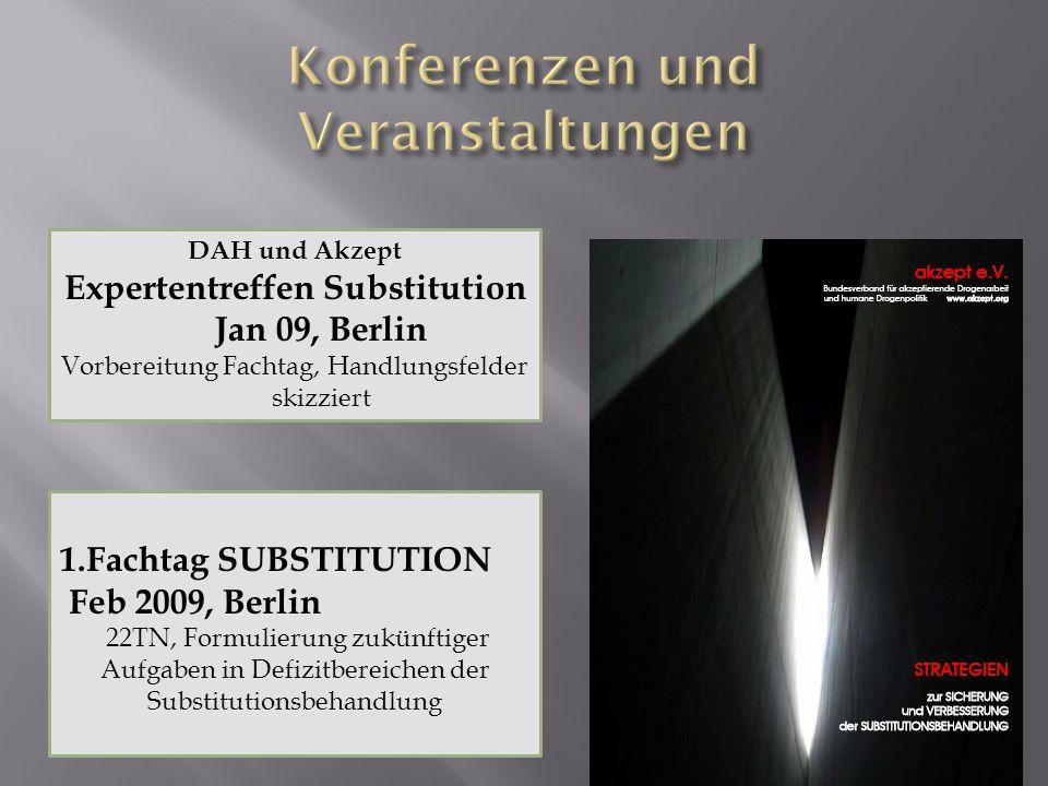 1.Fachtag SUBSTITUTION Feb 2009, Berlin 22TN, Formulierung zukünftiger Aufgaben in Defizitbereichen der Substitutionsbehandlung DAH und Akzept Experte