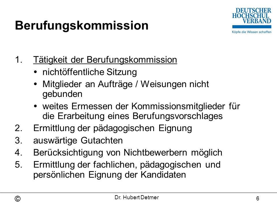 © Dr.Hubert Detmer 7 Potentielle Fragen der Kommission 1.Warum haben Sie sich hier beworben.