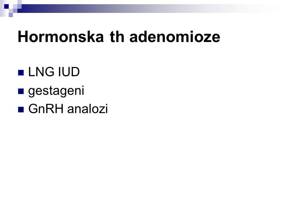 Hormonska th adenomioze LNG IUD gestageni GnRH analozi