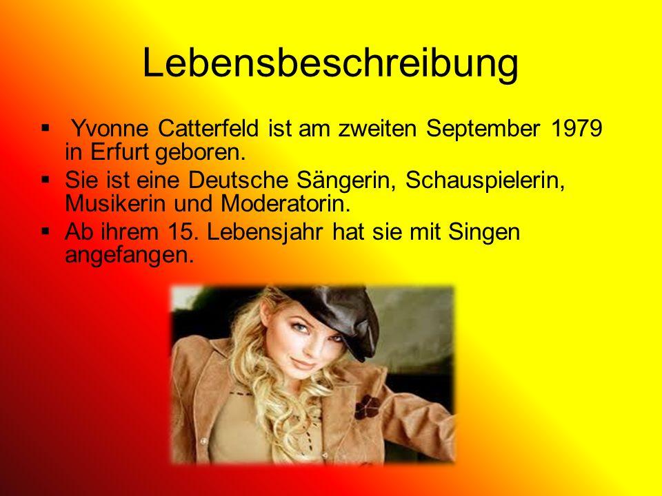 Lebensbeschreibung Yvonne Catterfeld ist am zweiten September 1979 in Erfurt geboren. Sie ist eine Deutsche Sängerin, Schauspielerin, Musikerin und Mo