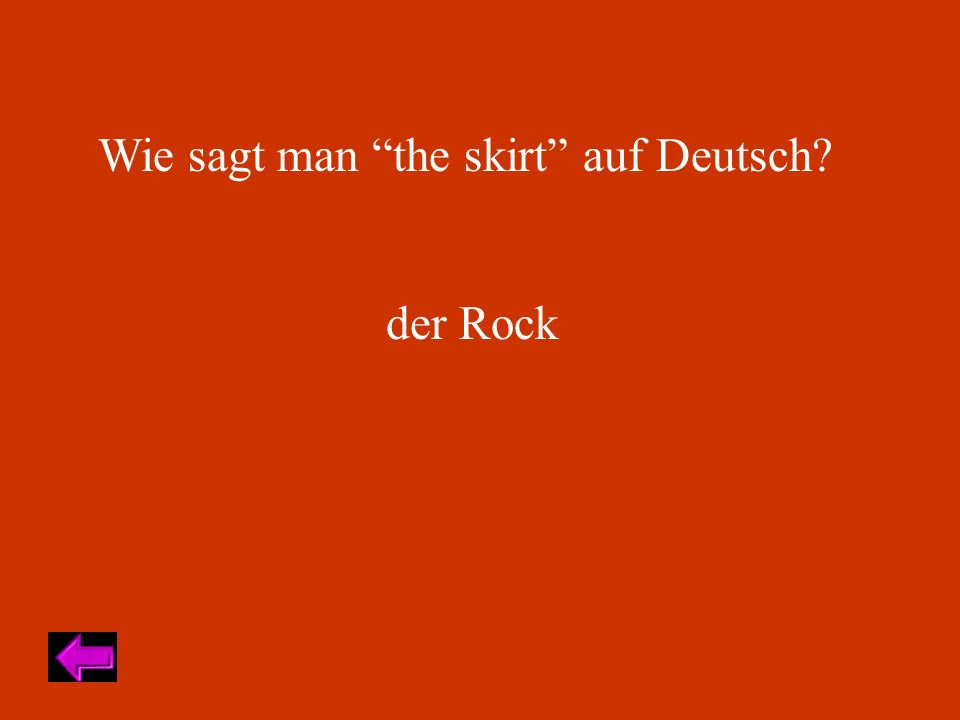 Wie sagt man the skirt auf Deutsch? der Rock