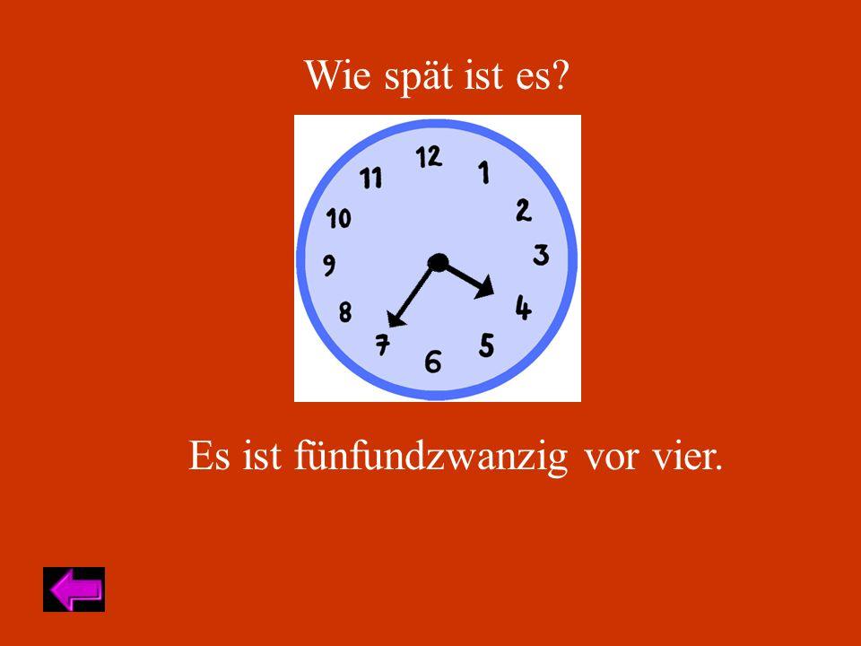 Wie spät ist es Es ist fünfundzwanzig vor vier.