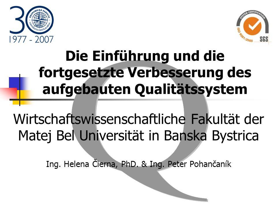 Die Einführung und die fortgesetzte Verbesserung des aufgebauten Qualitätssystem Wirtschaftswissenschaftliche Fakultät der Matej Bel Universität in Ba