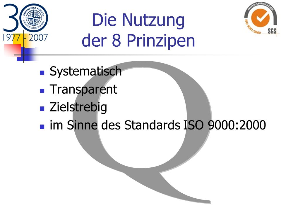 Die Nutzung der 8 Prinzipen Systematisch Transparent Zielstrebig im Sinne des Standards ISO 9000:2000