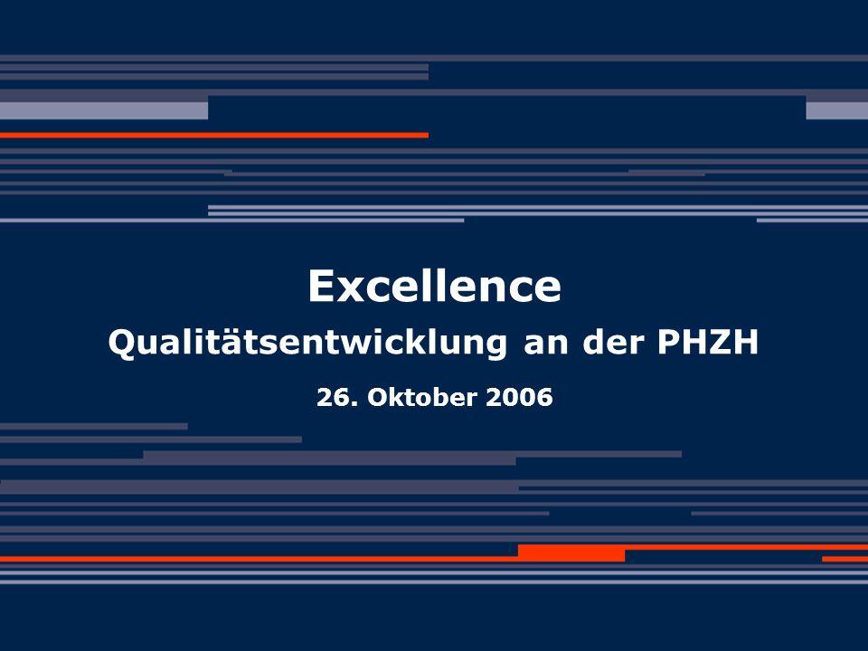 © PHZH Daniela Mäder, 26.10.2006Excellence2 Ausgangslage Agenda Ausgangslage Excellence Portfolio Self Assessment Möglichkeiten und Grenzen Agenda Excellence Portfolio M u G Self Assessment