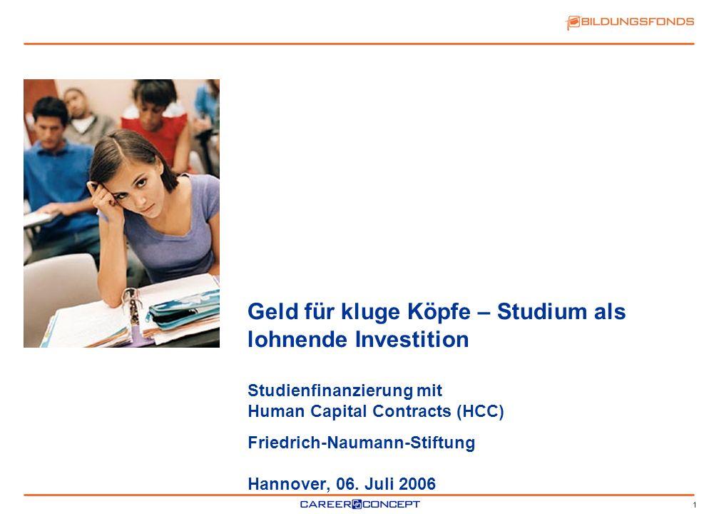1 Geld für kluge Köpfe – Studium als lohnende Investition Studienfinanzierung mit Human Capital Contracts (HCC) Friedrich-Naumann-Stiftung Hannover, 0