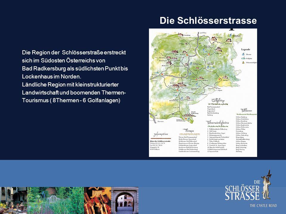 Ausgangssituation Der Verband Die Schlösserstraße wurde ursprünglich als Entwicklungsverband gegründet (Gemeinden, Attraktionen und 9 Schlösser – von ca.