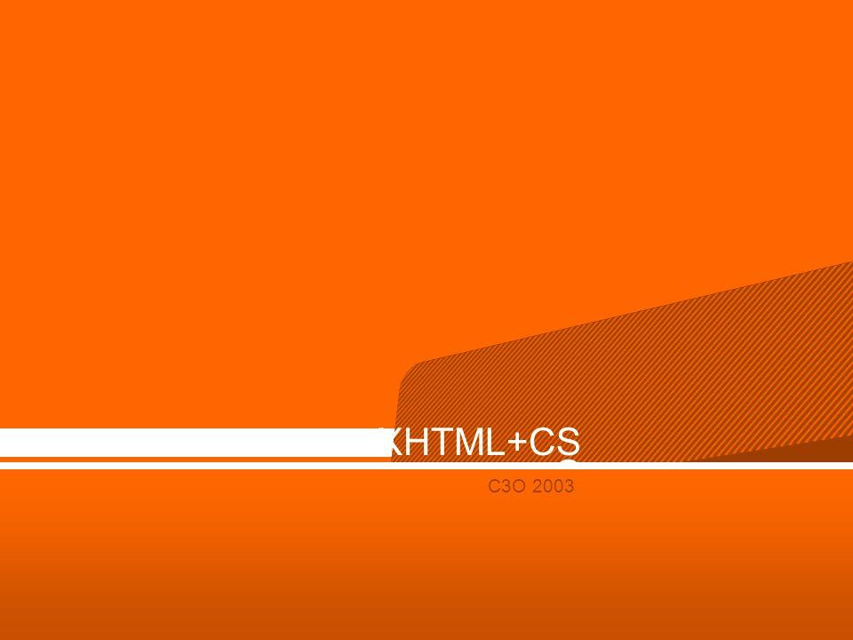 XHTML+CS S C3O 2003