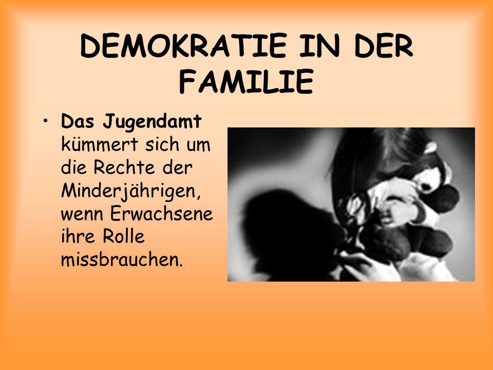 DEMOKRATIE IN DER FAMILIE Das Jugendamt kümmert sich um die Rechte der Minderjährigen, wenn Erwachsene ihre Rolle missbrauchen.