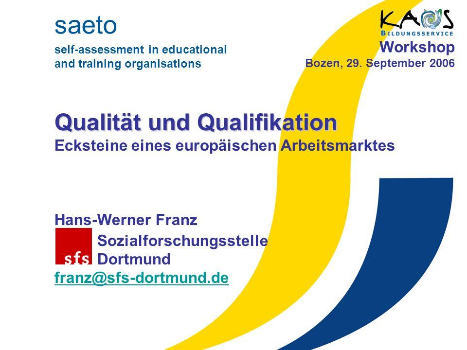 1 Kapitel 1 saeto self-assessment in educational and training organisations Qualität und Qualifikation Qualität und Qualifikation Ecksteine eines euro