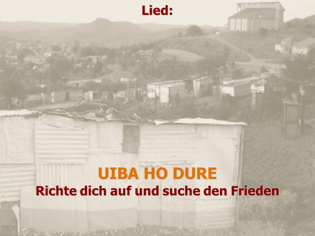 Lied: UIBA HO DURE Richte dich auf und suche den Frieden