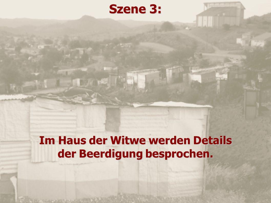Szene 3: Im Haus der Witwe werden Details der Beerdigung besprochen.