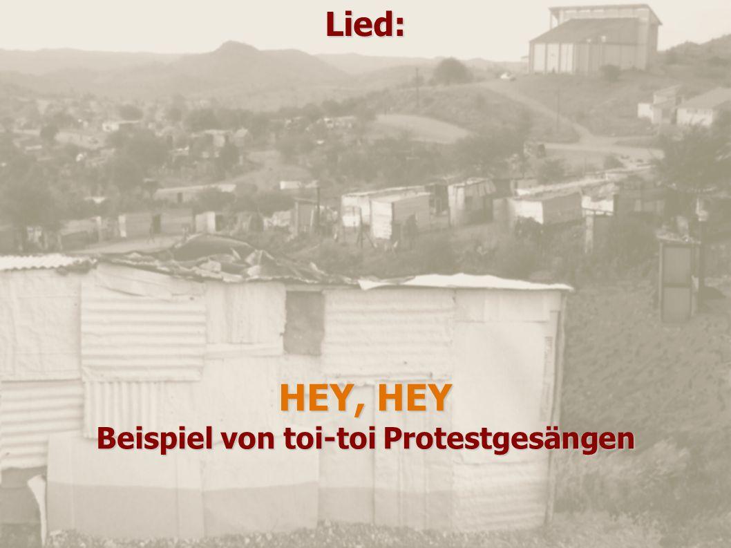 Lied: HEY, HEY Beispiel von toi-toi Protestgesängen