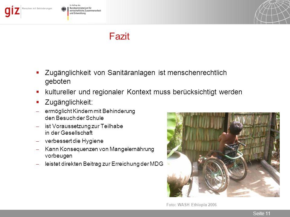 08.11.2013 Seite 11 Seite 11 Fazit Zugänglichkeit von Sanitäranlagen ist menschenrechtlich geboten kultureller und regionaler Kontext muss berücksicht