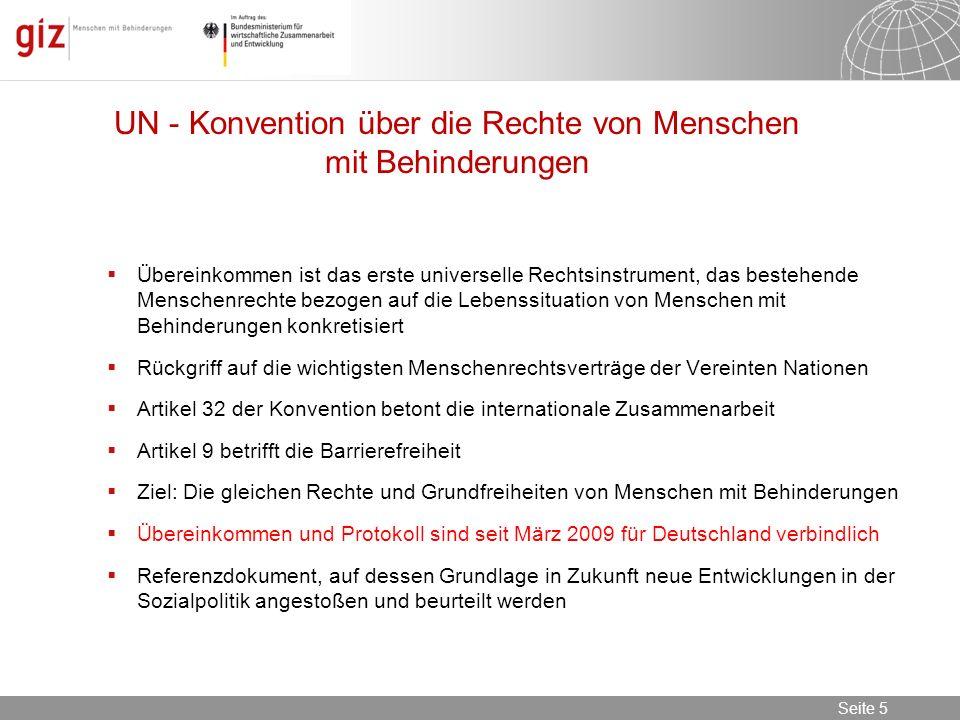 08.11.2013 Seite 5 Seite 5 UN - Konvention über die Rechte von Menschen mit Behinderungen Übereinkommen ist das erste universelle Rechtsinstrument, da