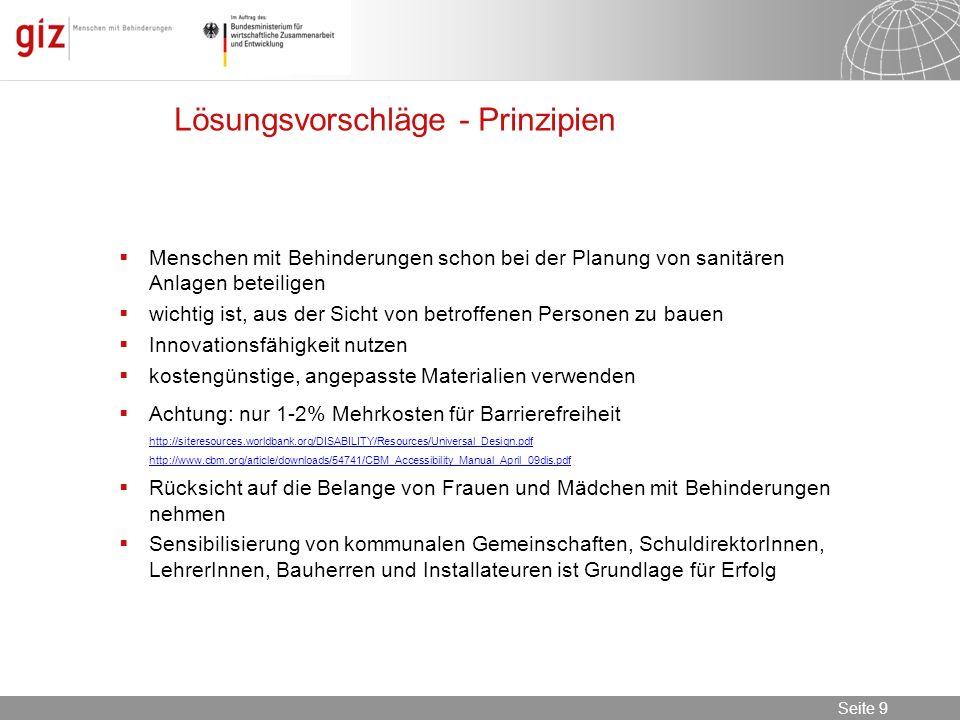 08.11.2013 Seite 9 Seite 9 Lösungsvorschläge - Prinzipien Menschen mit Behinderungen schon bei der Planung von sanitären Anlagen beteiligen wichtig is