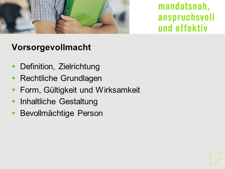 Betreuungsverfügung Definition, Zielrichtung Gesetzliche Grundlagen Form, Gültigkeit Anordnung der Betreuung Inhaltliche Gestaltung Betreuer