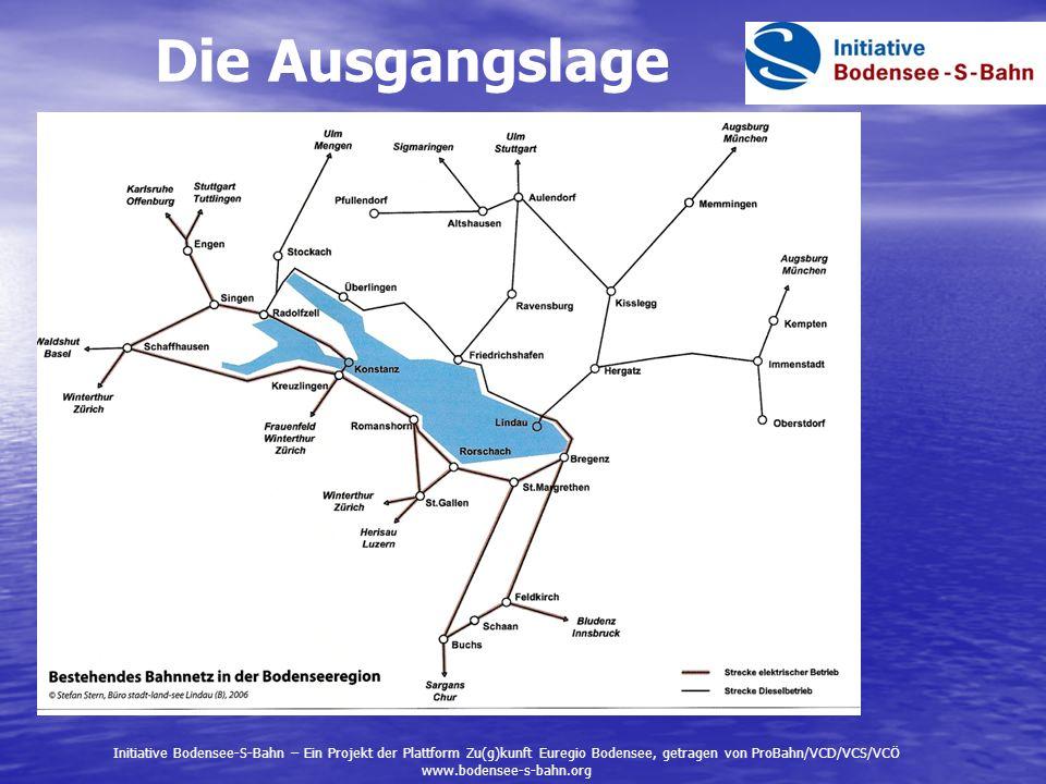 Die Ausgangslage Initiative Bodensee-S-Bahn – Ein Projekt der Plattform Zu(g)kunft Euregio Bodensee, getragen von ProBahn/VCD/VCS/VCÖ www.bodensee-s-b