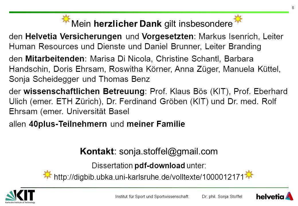 Institut für Sport und Sportwissenschaft Dr. phil. Sonja Stoffel 8 Mein herzlicher Dank gilt insbesondere den Helvetia Versicherungen und Vorgesetzten