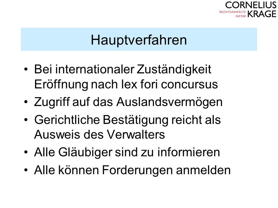 Hauptverfahren Bei internationaler Zuständigkeit Eröffnung nach lex fori concursus Zugriff auf das Auslandsvermögen Gerichtliche Bestätigung reicht al