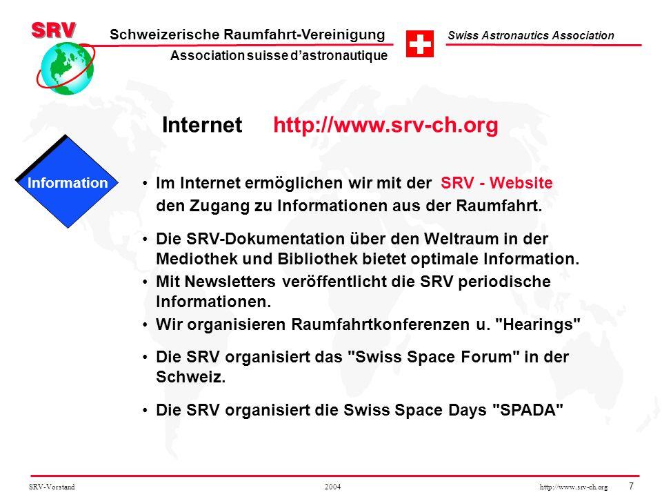 SRV-Vorstand 2004 http://www.srv-ch.org 7 Schweizerische Raumfahrt-Vereinigung Swiss Astronautics Association Internet http://www.srv-ch.org Im Intern