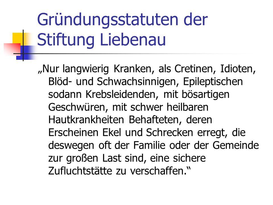 Gründungsstatuten der Stiftung Liebenau Nur langwierig Kranken, als Cretinen, Idioten, Blöd- und Schwachsinnigen, Epileptischen sodann Krebsleidenden,