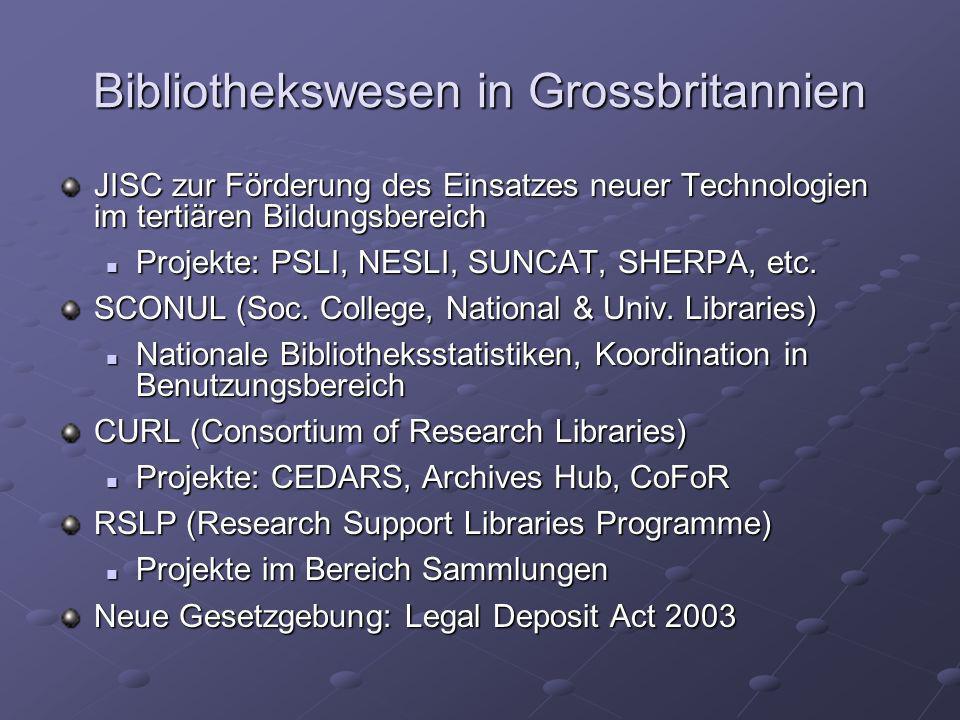 Bibliothekswesen in Grossbritannien JISC zur Förderung des Einsatzes neuer Technologien im tertiären Bildungsbereich Projekte: PSLI, NESLI, SUNCAT, SH