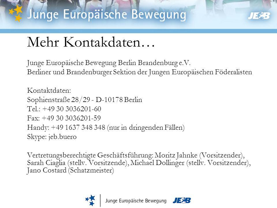 Mehr Kontakdaten… Junge Europäische Bewegung Berlin Brandenburg e.V. Berliner und Brandenburger Sektion der Jungen Europäischen Föderalisten Kontaktda