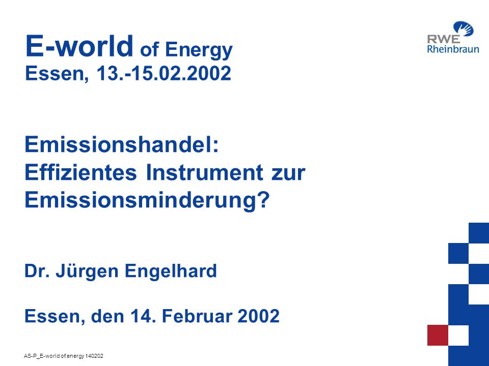 AS-P_E-world of energy 140202 1 E-world of Energy Essen, 13.-15.02.2002 Emissionshandel: Effizientes Instrument zur Emissionsminderung? Dr. Jürgen Eng