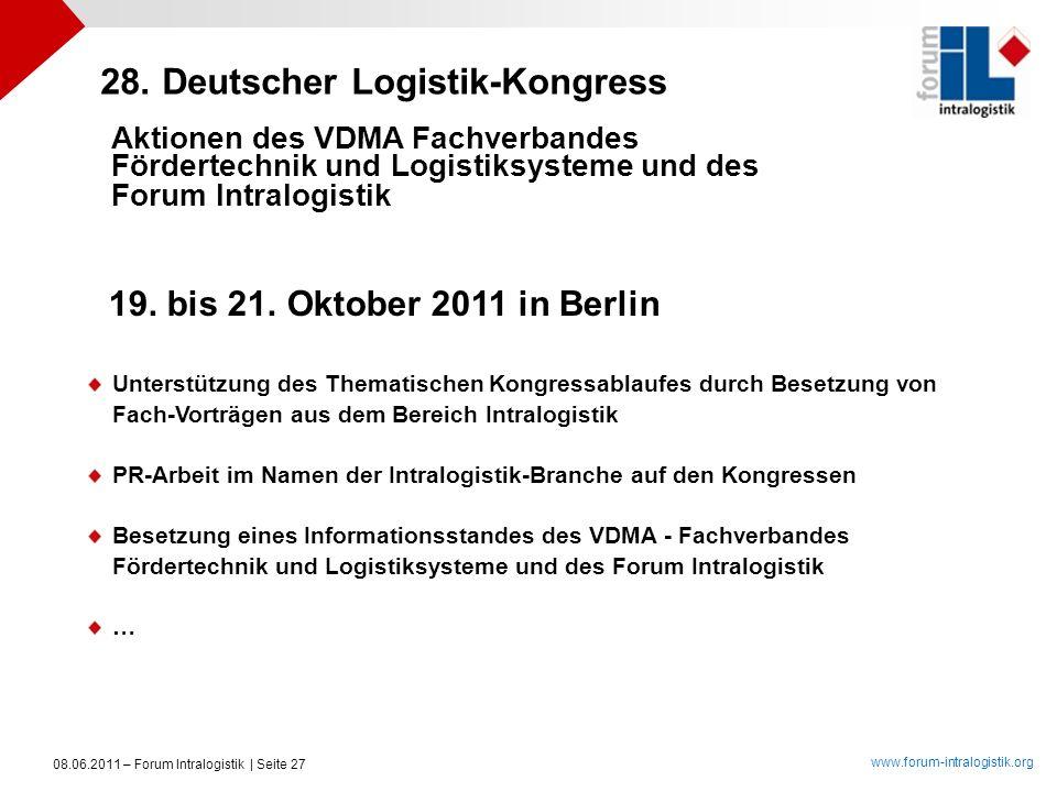 www.forum-intralogistik.org 08.06.2011 – Forum Intralogistik | Seite 27 28. Deutscher Logistik-Kongress Aktionen des VDMA Fachverbandes Unterstützung