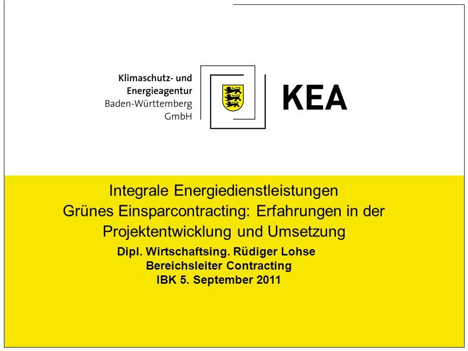 Integrale Energiedienstleistungen Grünes Einsparcontracting: Erfahrungen in der Projektentwicklung und Umsetzung Dipl. Wirtschaftsing. Rüdiger Lohse B