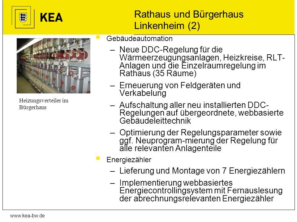 www.kea-bw.de Rathaus und Bürgerhaus Linkenheim (2) Gebäudeautomation –Neue DDC-Regelung für die Wärmeerzeugungsanlagen, Heizkreise, RLT- Anlagen und
