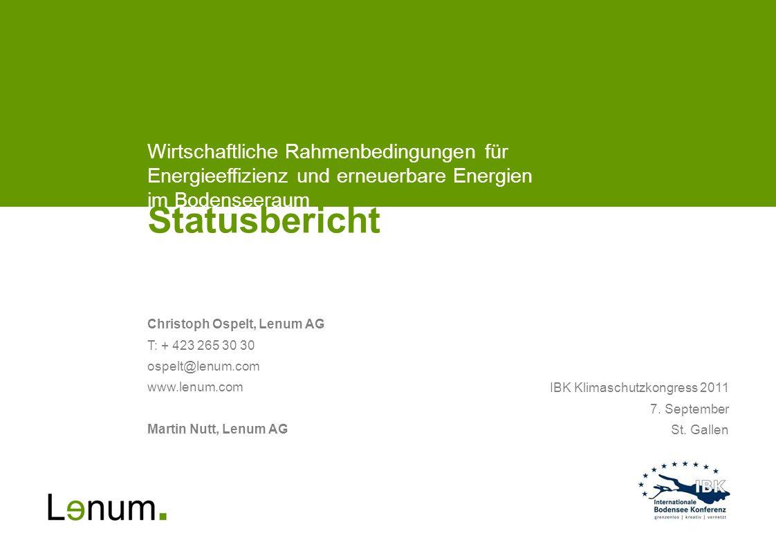 Christoph Ospelt, Lenum AG T: + 423 265 30 30 ospelt@lenum.com www.lenum.com Martin Nutt, Lenum AG Statusbericht IBK Klimaschutzkongress 2011 7. Septe
