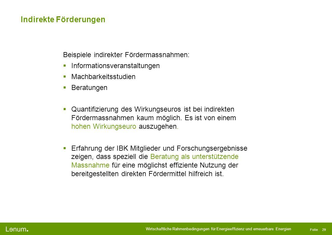 Wirtschaftliche Rahmenbedingungen für Energieeffizienz und erneuerbare Energien Folie 29 Indirekte Förderungen Beispiele indirekter Fördermassnahmen: