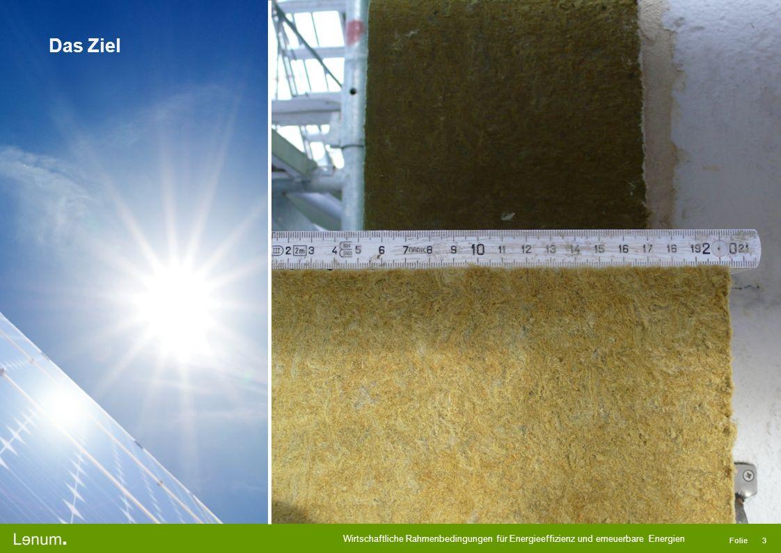 Wirtschaftliche Rahmenbedingungen für Energieeffizienz und erneuerbare Energien Folie 3 Das Ziel
