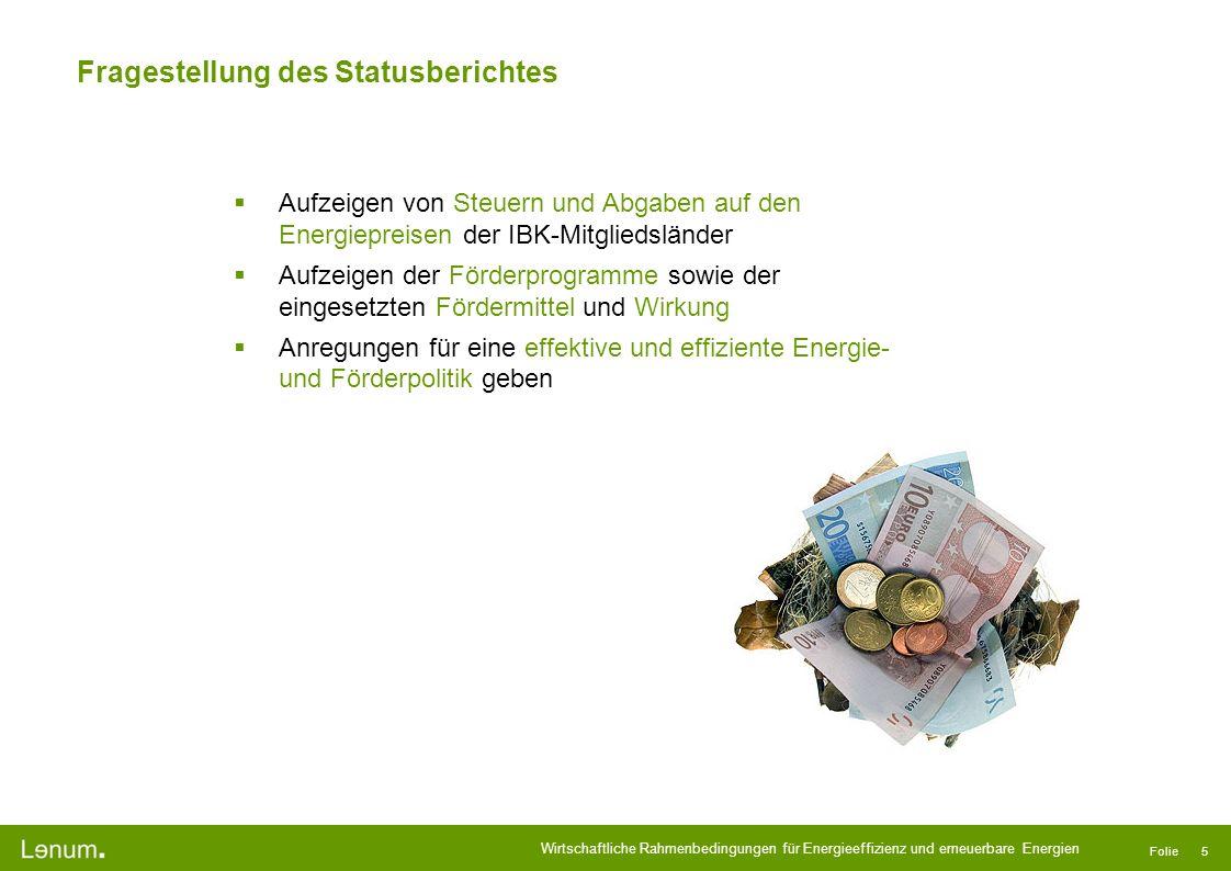 Wirtschaftliche Rahmenbedingungen für Energieeffizienz und erneuerbare Energien Folie 5 Fragestellung des Statusberichtes Aufzeigen von Steuern und Ab