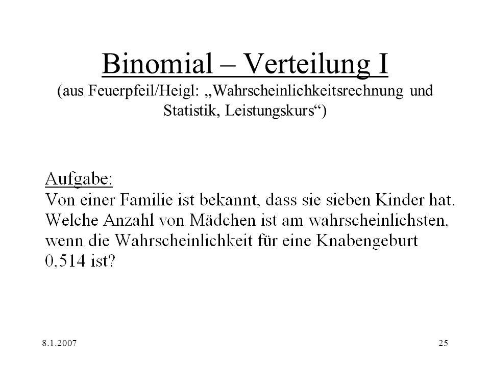 8.1.200725 Binomial – Verteilung I (aus Feuerpfeil/Heigl: Wahrscheinlichkeitsrechnung und Statistik, Leistungskurs)