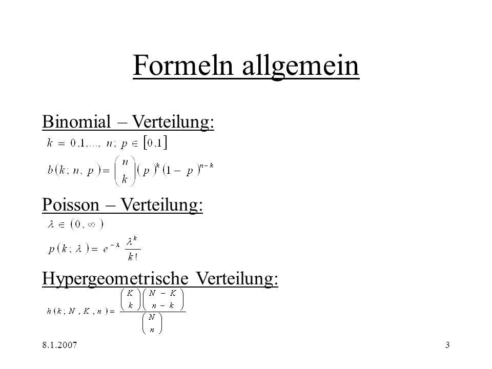 8.1.20073 Formeln allgemein Binomial – Verteilung: Poisson – Verteilung: Hypergeometrische Verteilung: