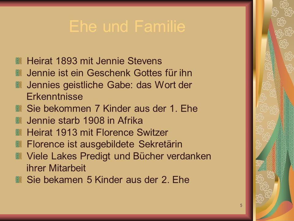 5 Ehe und Familie Heirat 1893 mit Jennie Stevens Jennie ist ein Geschenk Gottes für ihn Jennies geistliche Gabe: das Wort der Erkenntnisse Sie bekommen 7 Kinder aus der 1.