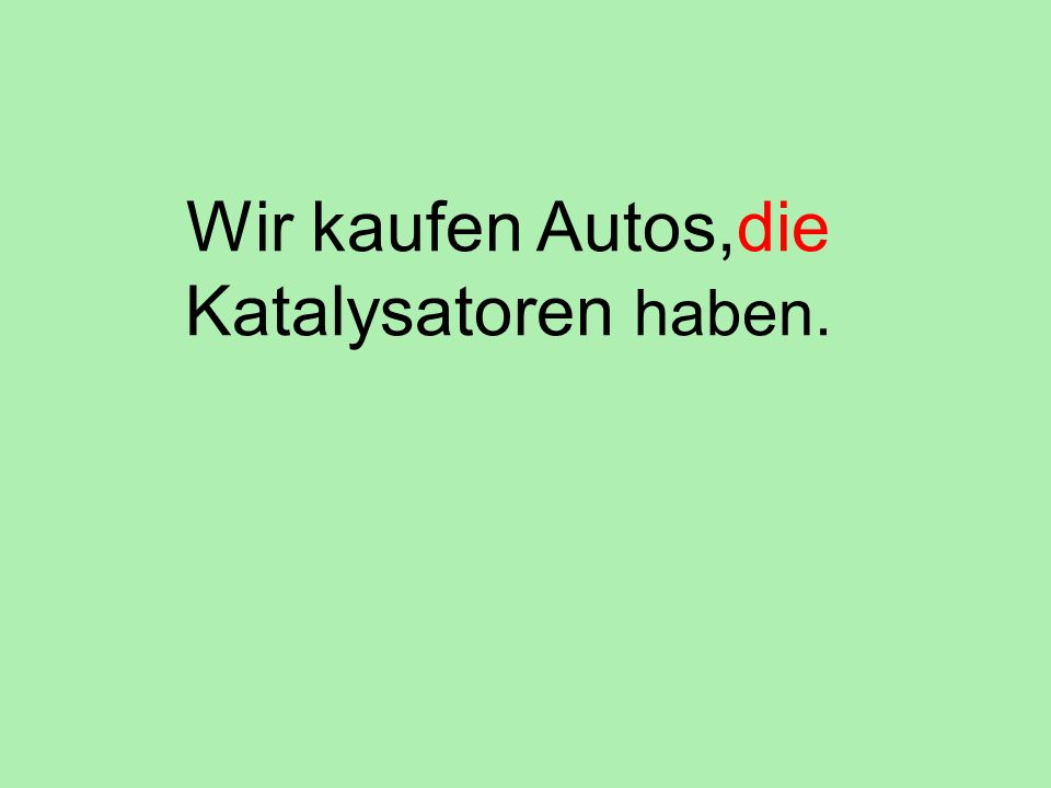 Wir kaufen Autos,die Katalysatoren haben.