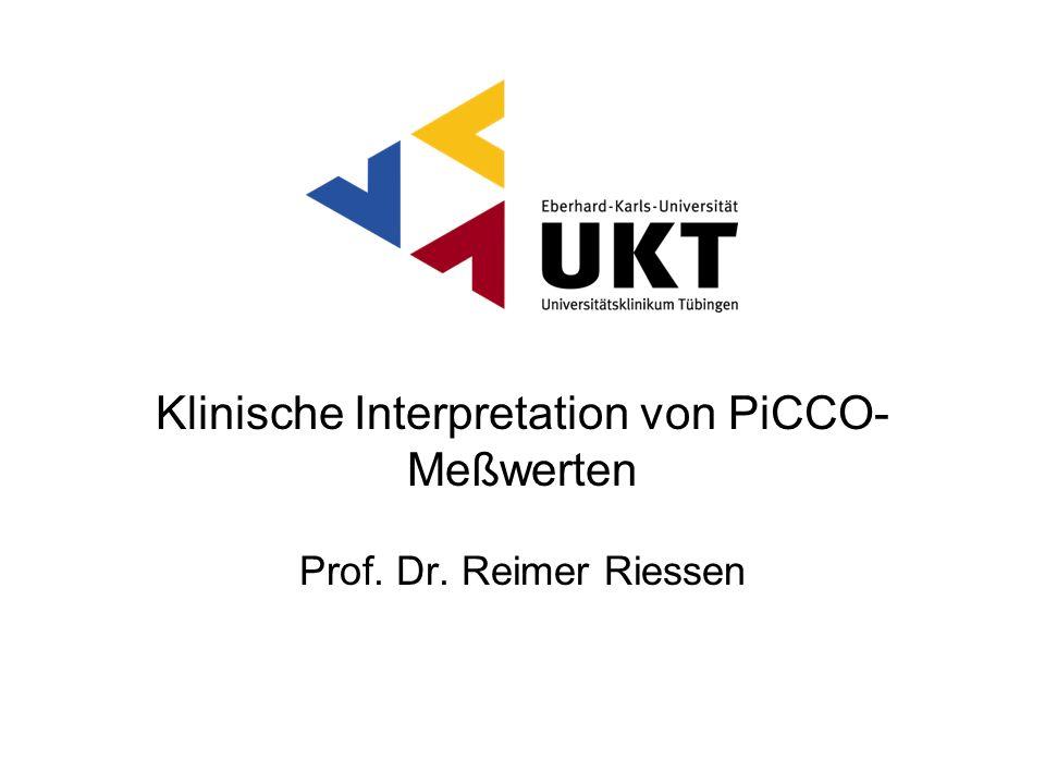 Klinische Interpretation von PiCCO- Meßwerten Prof. Dr. Reimer Riessen