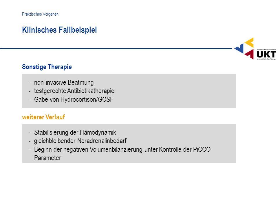 Sonstige Therapie Klinisches Fallbeispiel Praktisches Vorgehen -Stabilisierung der Hämodynamik -gleichbleibender Noradrenalinbedarf -Beginn der negati