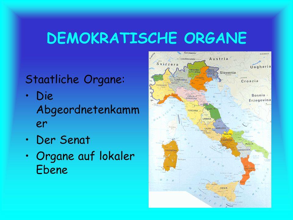 DEMOKRATISCHE ORGANE Staatliche Organe: Die Abgeordnetenkamm er Der Senat Organe auf lokaler Ebene
